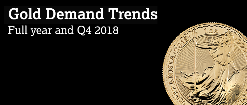 Gold Demand Trends Full Year and Q4 2018